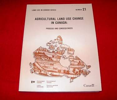 Image for Agricultural Land-Use Change in Canada : Process and Consequences