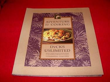 Image for Adventure in Cooking : Ducks Unlimited: Poultry, Meats, Fish and Finishing Touches