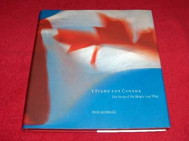 Image for I Stand for Canada : The Story of the Maple Leaf Flag