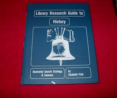 Image for Library Research Guide to History : Illustrated Search Strategy and Sources (Library Research Guides Ser., No. 4)