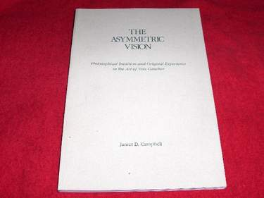 Image for The Asymmetric Vision : Philosophical Intuition and Original Experience in the Art of Yves Gaucher