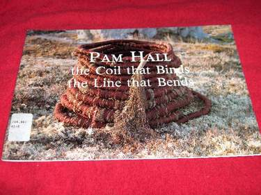 Image for Pam Hall : The Coil That Binds, The Line That Bends