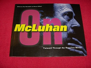 Image for Forward Through the Rearview Mirror : Reflections on and by Marshall McLuhan