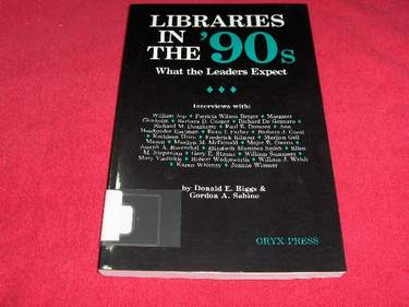 Image for Libraries in the '90's : What the Leaders Expect