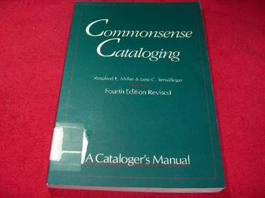 Image for Commonsense Cataloging : A Cataloger's Manual [Fourth Edition Revised]