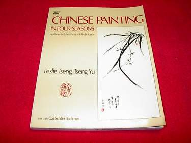 Image for Chinese Painting in Four Seasons : A Manual of Aesthetics and Techniques