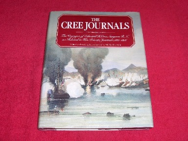 Image for The Cree Journals : The Voyages of Edward H. Cree, Surgeon R.N. As Related to His Private Journals, 1887 - 1856