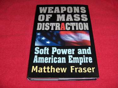 Image for Weapons Of Mass Distraction : Soft Power And American Empire