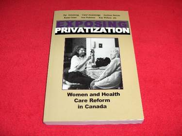 Image for Exposing Privatization : Women and Health Care Reform in Canada