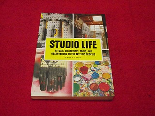 Image for Studio Life : Rituals, Collections, Tools, and Observations on the Artistic Process