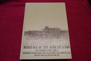 Image for Heritage of the Wheatlands: Tuxford and Area: Blofoeld S.D., Buffalo Lake S.D., Clinton S.D., Fairwell S.D., South Lake S.D., Westlake S.D [Saslatchewan Community History]