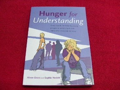 Image for Hunger For Understanding : A Workbook for Helping Young People To Understand And Overcome Anorexia Nervosa