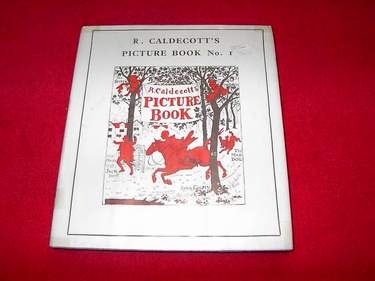 Image for R. Caldecott's Picture Book : Number 1 : Containing The Diverting History of John Gilpen, The House That Jack Built, An Elegy on the Death of a Mad Dog and The Babes in the Woods