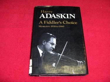Image for Harry Adaskin : A Fiddler's Choice : Memoirs 1938 to 1980