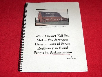 Image for What Doesn't Kill You Makes You Stronger : Determinants of Stress Resiliency in Rural People in Saskatchewan