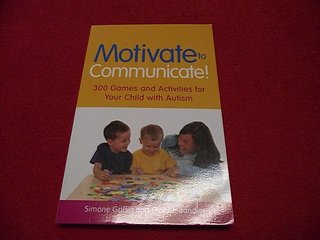 Image for Motivate to Communicate! : 300 Games and Activities for Your Child with Autism