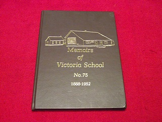Image for Memoirs of Victoria School, No. 75, 1888-1952 : Reunion and Homecoming, August 9th - 10th, 1980