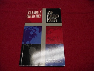 Image for Canadian Churches and Foreign Policy: Edited by Bonnie Greene