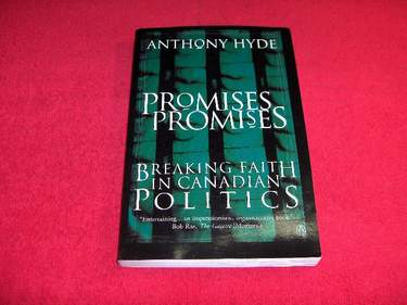 Image for Promises, Promises : Breaking Faith in Canadian Politics