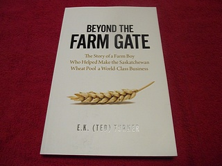 Image for Beyond the Farm Gate : The Story of a Farm Boy Who Helped Make the Saskatchewan Wheat Pool a World-Class Business
