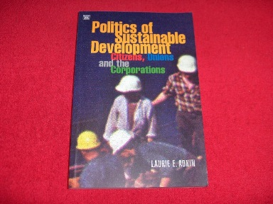 Image for The Politics of Sustainable Development : Citizens, Unions and the Corporations