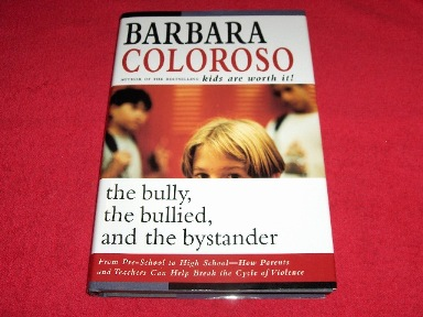 Image for The Bully, the Bullied, and the Bystander : From Preschool to High School--How Parents and Teachers Can Help Break the Cycle of Violence