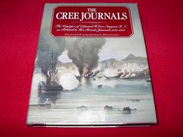 Image for The Cree Journals : The Voyages of Edward H. Cree, Surgeon R.N. As Related in His Private Journals 1937 - 1856