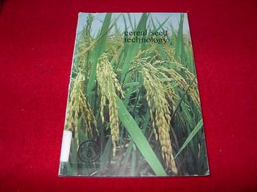 Image for Cereal Seed Technology : A Manual of Cereal Seed Production, Quality Control, and Distribution