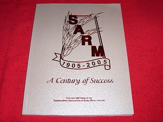 Image for SARM 1905 - 2005 : A Century of Success : The First 100 Years of the Saskatchewan Association of Rural Municipalities