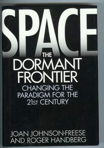 Image for Space, the Dormant Frontier : Changing the Paradigm for the 21st Century