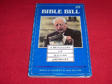 Image for Bible Bill : A Biography of William Aberhart