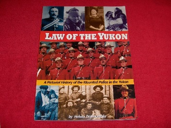 Image for Law of the Yukon : A Pictorial History of the Mounted Police in the Yukon