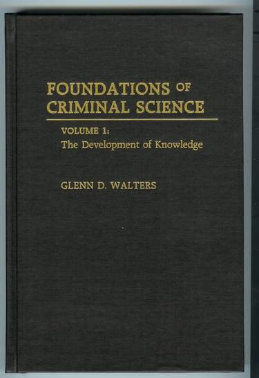 Image for Foundations of Criminal Science : The Development of Knowledge [Volume 1]