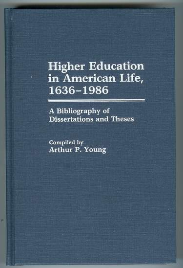 Image for Higher Education in American Life, 1636-1986 : A Bibliography of Dissertations and Theses