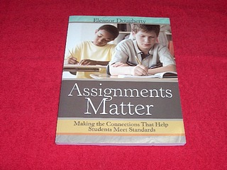 Image for Assignments Matter : Making the Connections That Help Students Meet Standards