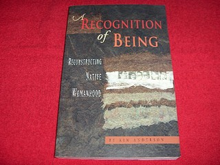 Image for A Recognition of Being: Reconstructing Native Womanhood