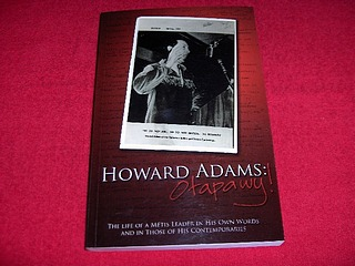 Image for Howard Adams : Otapawy!: The Life of a Metis Leader in His Own Words and in Those of His Contemporaries
