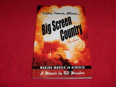 Image for Big Screen Country : Making Movies In Alberta