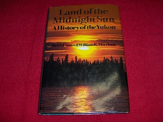 Image for Land Of The Midnight Sun: A History Of The Yukon