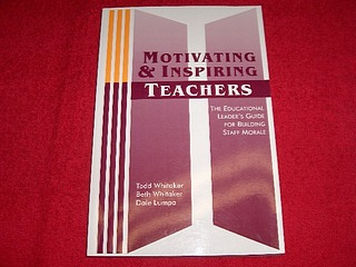 Image for Motivating and Inspiring Teachers: The Educational Leader's Guide for Building Staff Morale