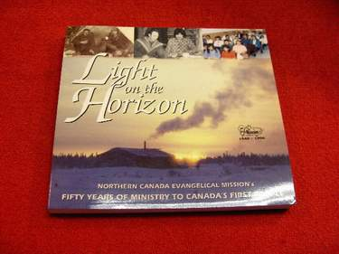 Image for Light on the Horizon : Northern Canada Evangelical Mission's Fifty Years of Ministry to Canada's First People