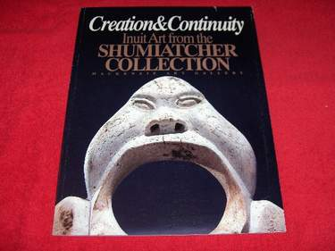 Image for Creation & Continuity:  Inuit Art from the Shumiatcher Collection