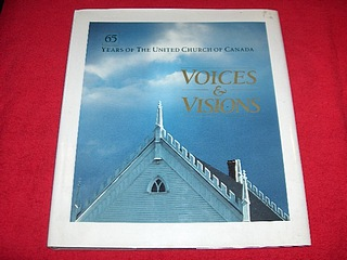 Image for Voices and Visions : 65 Years of the United Church of Canada
