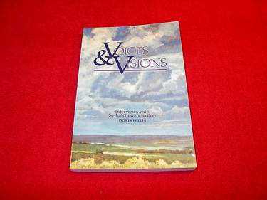 Image for Voices & Visions : Interviews with Saskatchewan Writers