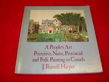 Image for A People's Art : Primitive, Naive, Provincial and Folk Painting in Canada