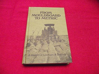 Image for From Moulderboard to Metric : A History of Loreburn and District