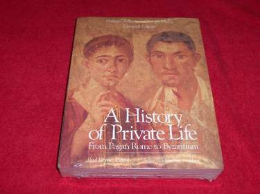 Image for History of Private Life : From Pagan Rome to Byzantium
