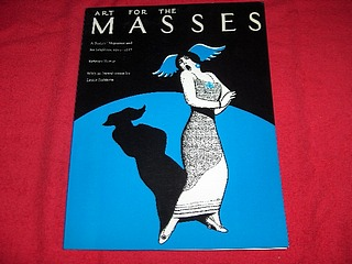 Image for Art for the Masses : A Radical Magazine and Its Graphics, 1911-1917