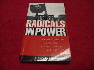 Image for Radicals in Power: The Workers' Party (Pt) and Experiments in Urban Democracy in Brazil