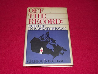 Image for Off the Record : The CCF in Saskatchewan